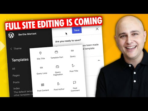 [FSE] Full Site Editing! It's Coming, But Will Change How We Use WordPress?
