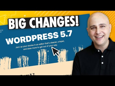 What's Coming To WordPress 5.7 – Gutenberg Improvements & Big Warnings
